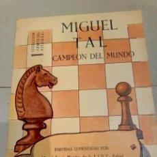 Colecionismo desportivo: T-52.- LIBRO DE AJEDREZ.- MIGUEL TAL.- CAMPEON DEL MUNDO , COLECCION GENIOS DE AJEDREZ,. Lote 208881965