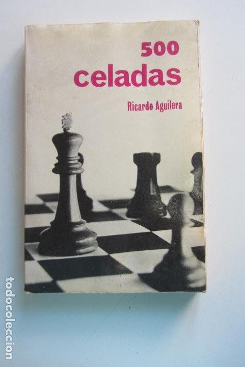500 CELADAS ( RICARDO AGUILERA ) AJEDREZ CS217 (Coleccionismo Deportivo - Libros de Ajedrez)