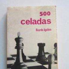Colecionismo desportivo: 500 CELADAS ( RICARDO AGUILERA ) AJEDREZ CS217. Lote 245729905