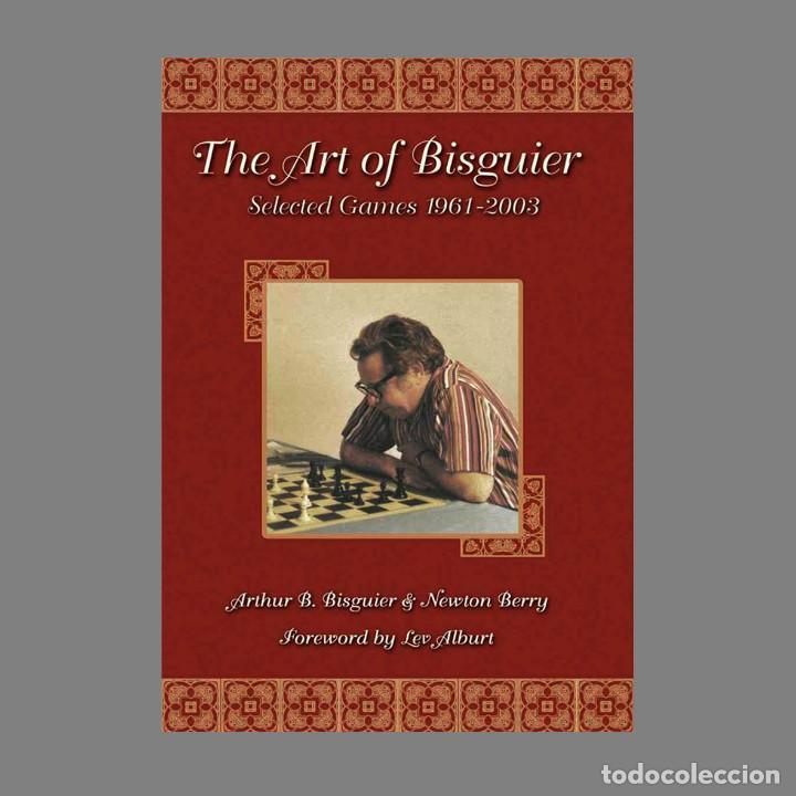?? AJEDREZ. CHESS. THE ART OF BISGUIER. SELECTED GAMES 1961-2003 - BISGUIER/BERRY (Coleccionismo Deportivo - Libros de Ajedrez)