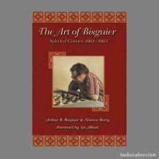 Coleccionismo deportivo: ?? AJEDREZ. CHESS. THE ART OF BISGUIER. SELECTED GAMES 1961-2003 - BISGUIER/BERRY. Lote 209254826