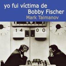 Colecionismo desportivo: AJEDREZ. CHESS. YO FUI VÍCTIMA DE BOBBY FISCHER - MARK TAIMANOV. Lote 209807362