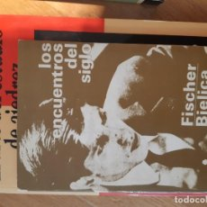 Colecionismo desportivo: LOS ENCUENTROS DEL SIGLO. FISCHER. BJELICA. Lote 209968025