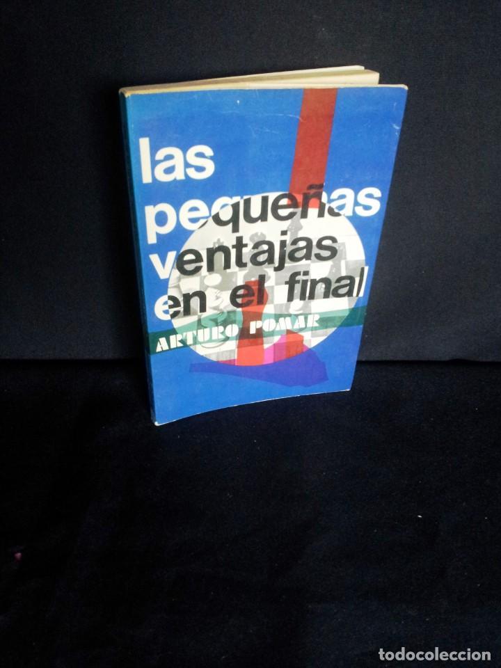 ARTURO POMAR - LAS PEQUEÑAS VENTAJAS EN EL FINAL - RICARDO AGUILERA 1972 (Coleccionismo Deportivo - Libros de Ajedrez)