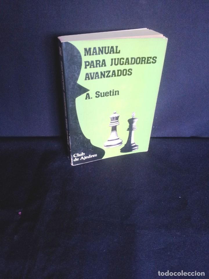 ALEKSEI SUETIN - MANUAL PARA JUGADORES AVANZADOS - RICARDO AGUILERA PRIMERA EDICION 1984 (Coleccionismo Deportivo - Libros de Ajedrez)