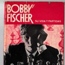 Coleccionismo deportivo: BOBBY FISCHER - SU VIDA Y PARTIDAS - PABLO MORÁN - MARTÍNEZ ROCA 1972. Lote 210176795