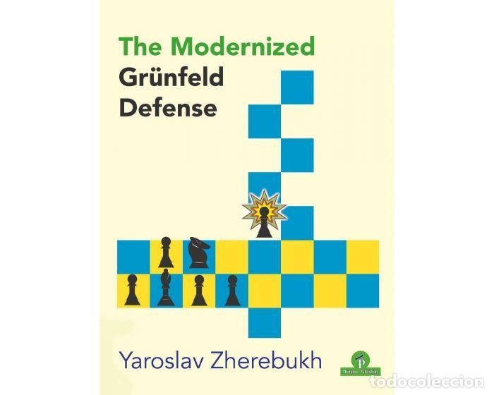 AJEDREZ. CHESS. THE MODERNIZED GRÜNFELD DEFENSE - YAROSLAV ZHEREBUKH (Coleccionismo Deportivo - Libros de Ajedrez)