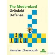 Coleccionismo deportivo: AJEDREZ. CHESS. THE MODERNIZED GRÜNFELD DEFENSE - YAROSLAV ZHEREBUKH. Lote 210528060