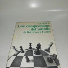 Coleccionismo deportivo: S. GLIGORIC - LOS CAMPEONATOS DEL MUNDO , DE BOTVINNIK A FISCHER. Lote 210529276