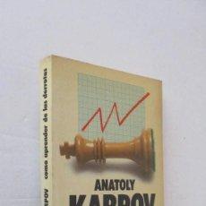 Coleccionismo deportivo: COMO APRENDER DE LAS DERROTAS - ANATOLY KARPOV. Lote 210722589