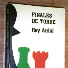 Coleccionismo deportivo: FINALES DE TORRE CON PEONES POR R. REY ARDID DE ED. FUNDAMENTOS / AGUILERA EN MADRID 1984. Lote 210829687