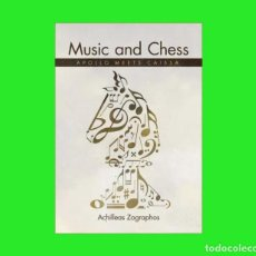 Coleccionismo deportivo: AJEDREZ. MUSIC AND CHESS. APOLLO MEETS CAISSA - ACHILLEAS ZOGRAPHOS (2017). Lote 211511105