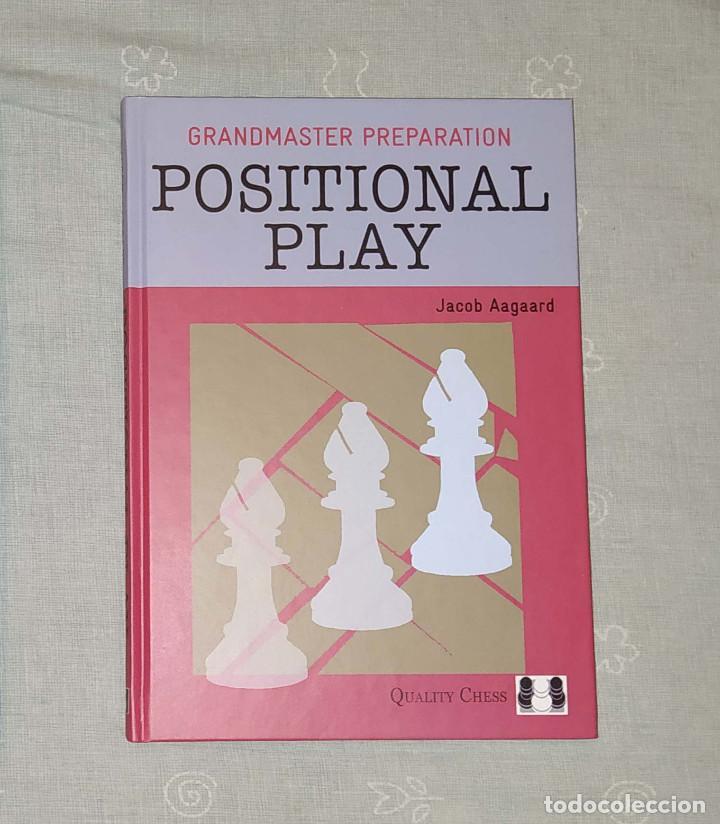 AJEDREZ. CHESS. GRANDMASTER PREPARATION - POSITIONAL PLAY - JACOB AAGAARD (TAPA DURA) (Coleccionismo Deportivo - Libros de Ajedrez)