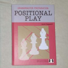 Coleccionismo deportivo: AJEDREZ. CHESS. GRANDMASTER PREPARATION - POSITIONAL PLAY - JACOB AAGAARD (TAPA DURA). Lote 211912660