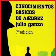Collezionismo sportivo: CONOCIMIENTOS BASICOS DE AJEDREZ. JULIO GANZO. EDITORIAL FUNDAMENTOS 1987.. Lote 212550462
