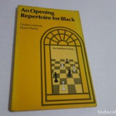 Collectionnisme sportif: AJEDREZ.CHESS. AN OPENING REPERTOIRE FOR BLACK. DRAZEN MAROVIC. BRUNO PARMA.. Lote 212846446