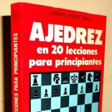 Coleccionismo deportivo: AJEDREZ. EN 20 LECCIONES PARA PRINCIPIANTES. LORENZO PONCE SALA.. Lote 214340578