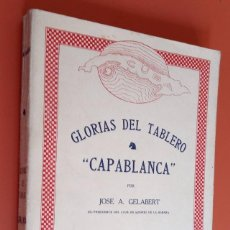 Coleccionismo deportivo: GLORIAS DEL TABLERO - CAPABLANCA - JOSE A. GELABERT. Lote 214579596