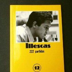 Coleccionismo deportivo: ILLESCAS (1992) AJEDREZ 222 PARTIDAS - Nº 12 COLECCION CAMPEONES DE AJEDREZ. Lote 215116726