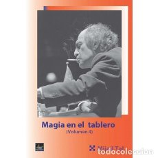 Coleccionismo deportivo: AJEDREZ. CHESS. MAGIA EN EL TABLERO VOL. 4 - MIJAIL TAL. Lote 216420911