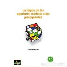 Coleccionismo deportivo: AJEDREZ. CHESS. LA LÓGICA DE LAS APERTURAS CONTADA A LOS PRINCIPIANTES - NICOLA LOCOCO. Lote 216425110