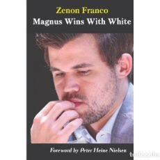 Coleccionismo deportivo: AJEDREZ. CHESS. MAGNUS WINS WITH WHITE - ZENÓN FRANCO. Lote 216434066