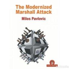 Coleccionismo deportivo: AJEDREZ. CHESS. THE MODERNIZED MARSHALL ATTACK - MILOS PAVLOVIC. Lote 216436101