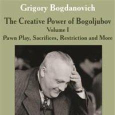Coleccionismo deportivo: AJEDREZ. CHESS. THE CREATIVE POWER OF BOGOLJUBOV VOLUME I - GRIGORY BOGDANOVICH. Lote 216487131