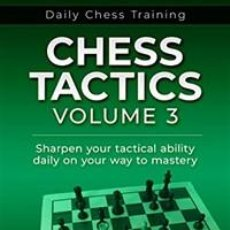 Coleccionismo deportivo: AJEDREZ. CHESS. DAILY CHESS TRAINING. CHESS TACTICS VOLUME 3 - CARSTEN HANSEN. Lote 216612780
