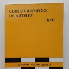 Coleccionismo deportivo: CURSO CIENTIFICO DE AJEDREZ - RICHARD RETI - COLECCION RICARDO AGUILERA 1986. Lote 217341432