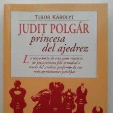 Coleccionismo deportivo: JUDIT POLGAR. PRINCESA DEL AJEDREZ - TIBOR KAROLYI - EDICIONES TUTOR - 2005. Lote 217341512
