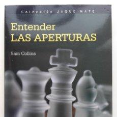 Coleccionismo deportivo: AJEDREZ. ENTENDER LAS APERTURAS - SAM COLLINS - COLECCION JAQUE MATE. Lote 217341610