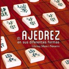 Coleccionismo deportivo: CHESS. EL AJEDREZ EN SUS DIFERENTES FORMAS - LLORENÇ MAZA I NAVARRO DESCATALOGADO!!!. Lote 220075846