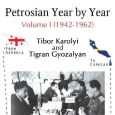 Coleccionismo deportivo: AJEDREZ. CHESS. PETROSIAN YEAR BY YEAR VOLUME 1 (1942-1962) - TIBOR KAROLYI/TIGRAN GYOZALYAN. Lote 220378187