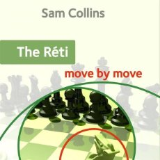 Coleccionismo deportivo: AJEDREZ. CHESS. THE RETI. MOVE BY MOVE - SAM COLLINS. Lote 220516928