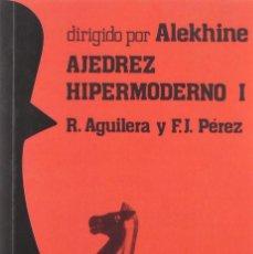 Coleccionismo deportivo: CHESS. AJEDREZ HIPERMODERNO 1. DIRIGIDO POR ALEKHINE - RICARDO AGUILERA/FRANCISCO JOSÉ PÉREZ. Lote 220650665
