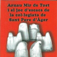 Coleccionismo deportivo: AJEDREZ. CHESS. ARNAU MIR DE TOST I EL JOC D'ESCACS DE LA COL·LEGIATA DE SANT PERE D'ÀGER - JUANPERE. Lote 220656395