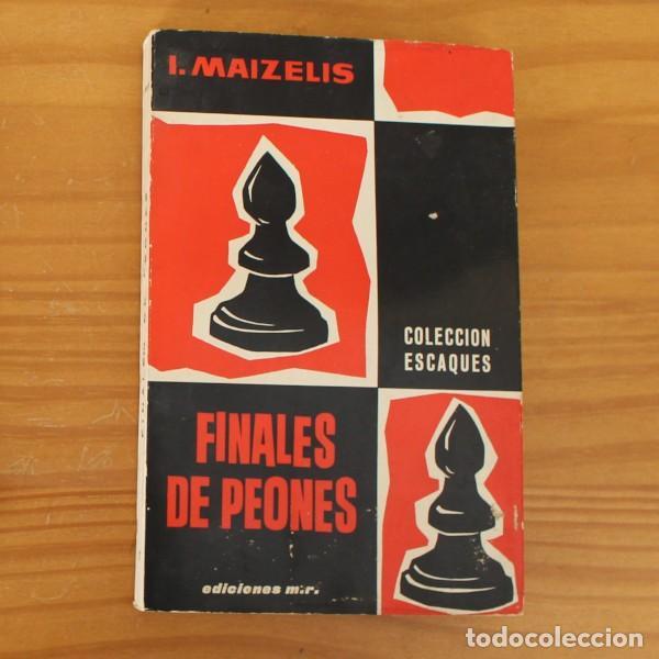 FINALES DE PEONES, I.MAIZELIS. COLECCION ESCAQUES EDICIONES MARTINEZ ROCA 1965 AJEDREZ (Coleccionismo Deportivo - Libros de Ajedrez)