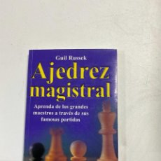 Coleccionismo deportivo: AJEDREZ MAGISTRAL. GUIL RUSSEK. EDITORIAL SELECTOR. 7º REIMPRESION. 2007. Lote 221537396