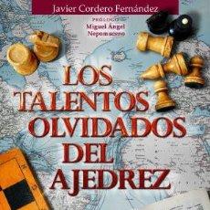 Coleccionismo deportivo: CHESS. LOS TALENTOS OLVIDADOS DEL AJEDREZ - JAVIER CORDERO FERNÁNDEZ. Lote 221729580