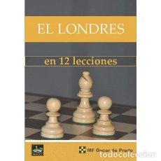 Coleccionismo deportivo: AJEDREZ. CHESS. EL LONDRES EN 12 LECCIONES - OSCAR DE PRADO. Lote 221780888