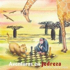Coleccionismo deportivo: AJEDREZ. CHESS. AVENTURAS EN JEDREZA - MIRIAM MONREAL ALADRÉN. Lote 221835446