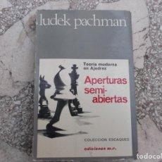 Coleccionismo deportivo: LIBRO DE AJEDREZ LUDEK PACHMAN ,COLECCION ESCAQUES, APERTURAS SEMI ABIERTAS,TEORIA MODERNA AJEDREZ. Lote 269160053