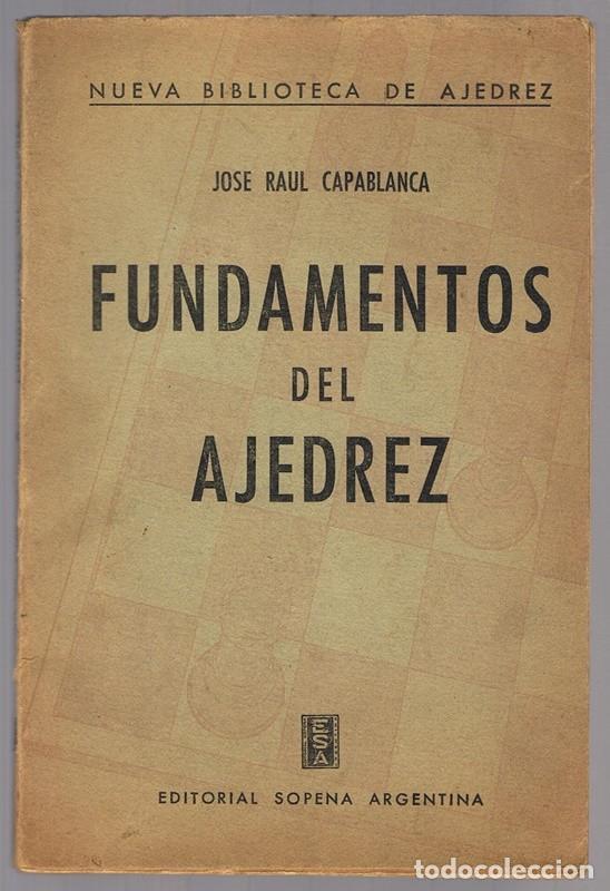 FUNDAMENTOS DEL AJEDREZ JOSE RAUL CAPABLANCA (Coleccionismo Deportivo - Libros de Ajedrez)