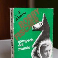Coleccionismo deportivo: ...Y AHORA BOBBY FISCHER CAMPEÓN DEL MUNDO. REYKJAVIK 1972 - ANEXO REVISTA JAQUE. Lote 226511485