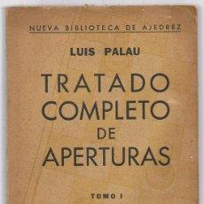 Coleccionismo deportivo: TRATADO COMPLETO DE APERTURAS TOMO I LUIS PALAU. Lote 226904990