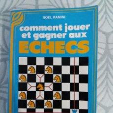 Coleccionismo deportivo: LIBRO EN FRANCÉS. COMMENT JOUER ET GAGNNER AUX ECHESS. NOEL RAMINI. DE VECCHI POCHE.1986. Lote 228459010