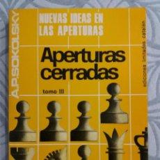 Coleccionismo deportivo: APERTURAS CERRADAS TOMO III. A.P. SOKOLSKY. EDICIONES LIMITADAS CATALÁN. 1974.. Lote 228468745