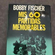 Coleccionismo deportivo: LIBRO DE AJEDREZ DE BOBBY FISCHER: MIS 60 PARTIDAS MEMORABLES. EDITORIAL POMAIRE, 1973. Lote 229874125