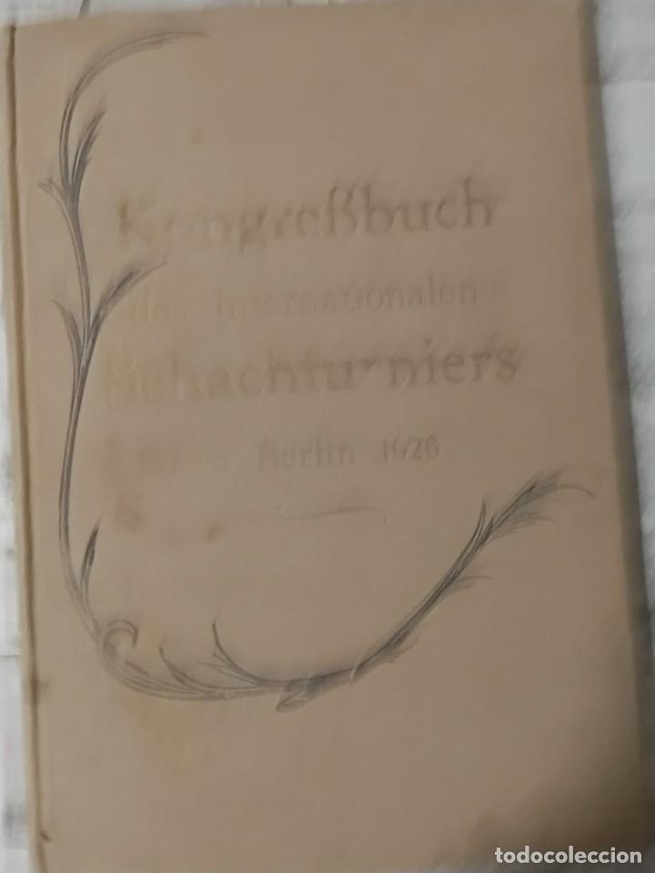 AJEDREZ RARO INTERNATIONALES SCHACHTURNIER IN BERLIN VOM 16. BIS 28 NOVEMBER 1926 TORNEO BERLIN 1926 (Coleccionismo Deportivo - Libros de Ajedrez)